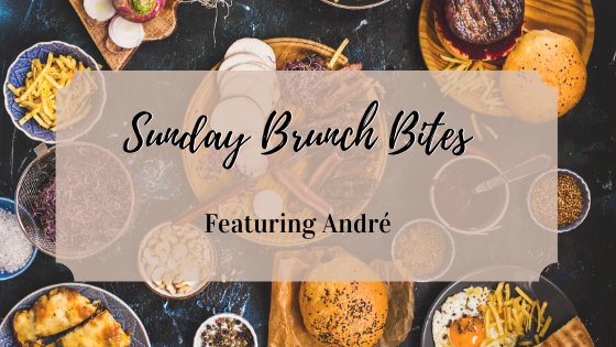 Sunday Brunch Bites, featuring André