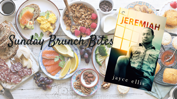 A brunch layout with the cover of Jeremiah, by Jayce Ellis, in the corner. Caption: Sunday Brunch Bites