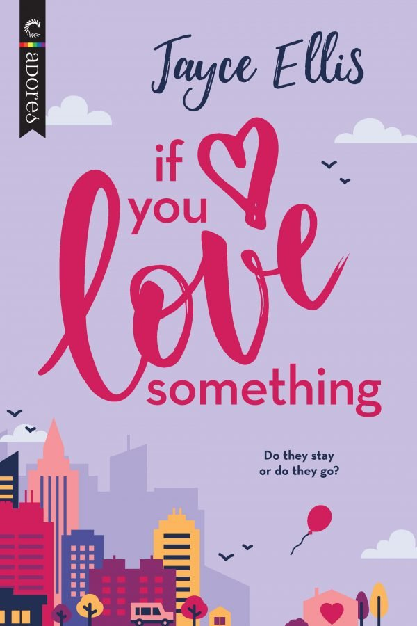 Cover of If You Love Something, by Jayce Ellis